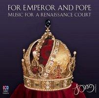 For emperor & Pope Music for a renaissance court