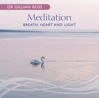 GILLIAN ROSS MEDITATION BREATH HEART & LIGHT