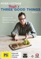 RIVER COTTAGE HUGHS THREE GOOD THINGS PART 2
