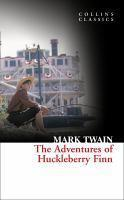 Adventures of Huckleberry Finn - Collins Classics