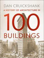 History in 100s History of Architecture in 100 Bu