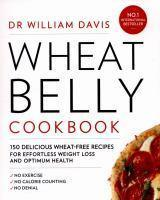 Wheat Belly Cookbook 150 Delicious Wheat-Free Rec