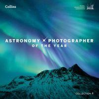 Astronomy Photographer Of The Year Collection 4