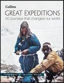 Great Expeditions 50 Journeys That Changed Our Wo