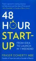 48-hour Start-Up From Idea To Launch In 1 Weekend