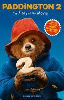 Paddington 2 The Story Of The Movie