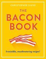 The Bacon Book Irresistible Mouthwatering Recipe