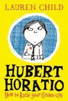 How To Raise Your Grown-Ups #1 Hubert Horatio