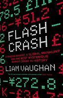 Flash Crash A Trading Savant A Global Manhunt