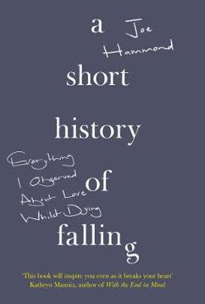 A Short History Of Falling Everything I Observed