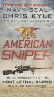 American Sniper - Autobiography of the Most Lethal Sniper inU.S.Military Hist