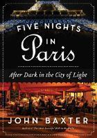 Five Nights in Paris After Dark in the City of Lig