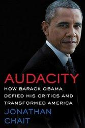 Audacity How Barack Obama Defied his Critics and