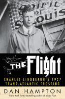 The Flight Charles Lindbergh's 1927 Trans-Atlantic