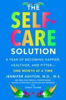 The Self-Care Solution A Year of Becoming Happier