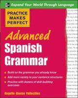 Advanced Spanish Grammar Practice Makes perfect