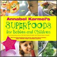 Annabel Karmels Superfoods for Babies and Children