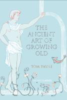 Ancient Art of Growing Old The