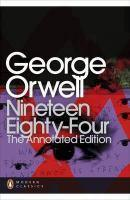 Nineteen Eighty-Four The Annotated Edition