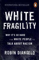 White Fragility Why it 's So Hard for White Peopl