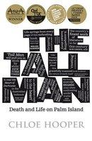 TALL MAN DEATH AND LIFE ON PALM ISLAND