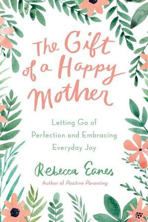 Gift Of A Happy Mother The