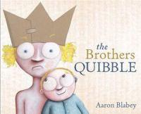 Brothers Quibble The