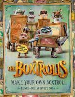 THE BOXTROLLS MAKE YOUR OWN BOXTROLL