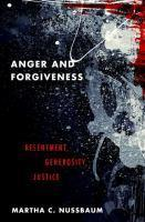 Anger and Forgiveness - Resentment, Generosity and Justice