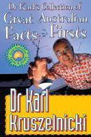 DR KARLS COLLECTION OF GREAT AUSTRALIAN FACTS AND FIRSTS
