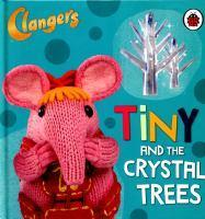 Clangers Tiny and the Crystal Trees
