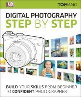 Digital Photography Step by Step (REVISED)