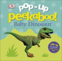 Pop Up Peekaboo! Baby Dinosaur