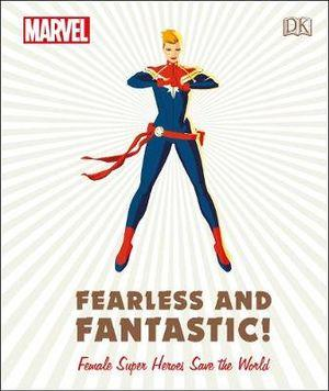 Marvel Fearless and Fantastic Female Super Heroes