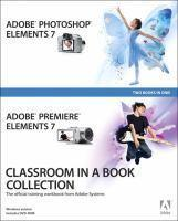 ADOBE PHOTOSHOP ELEMENTS 7 & PREMIERE ELEMENTS 7 CLASSROOM