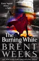 The Burning White Book Five of Lightbringer