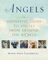 Angels The Definitive Guide to Angels from Around
