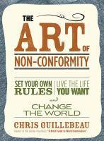 Art Of Non-Conformity Set Your Own Rules Live The Life      YouWant And Change The World The