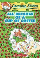 Geronimo Stilton - #10 All Because of a Cup of Coffee