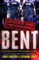 Bent Uncensored Australia's Crooked Cops