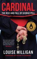 Cardinal The Rise and Fall of George Pell