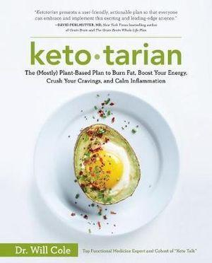 Ketotarian The (Mostly) Plant-Based Plan to Burn