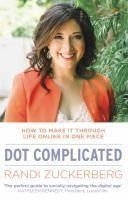 Dot Complicated - How to Make it Through Life Onli