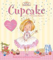 Cupcake and the Princess Party - Fairies of Blossom Bakery