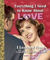 Everything I Need To Know About Love I Learned Fro