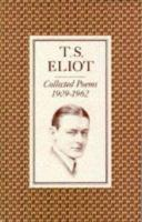 Collected Poems of T.S Eliot 1909 - 1962
