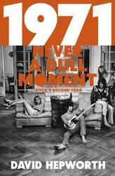 1971 - Never a Dull Moment Rock's Golden Year