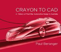 Crayon to CAD A History of Post-War Automotive Design in    Australia