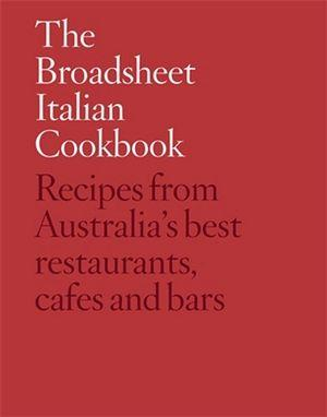 Broadsheet Italian Cookbook