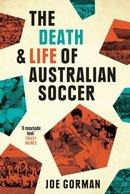 Death and Life of Australian Soccer The
